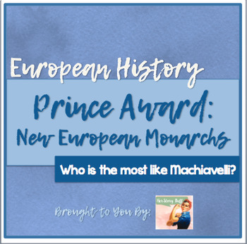 The Prince Award: European New Monarchs