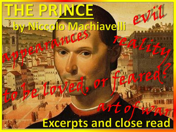 The Prince by Machiavelli (Excerpts & Close Read)