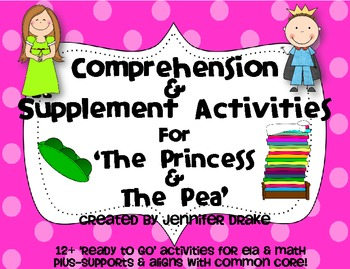 The Princess & The Pea ~Comprehension & Supplemental Activities~ CC Aligned!