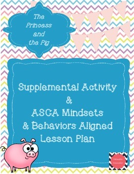 """The Princess and The Pig"" Supplemental Activity and ASCA Lesson Plan"