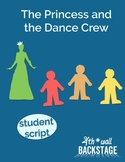 The Princess and the Dance Crew -- Student Script
