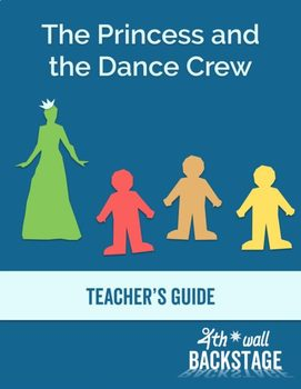 The Princess and the Dance Crew -- Teacher's Guide to Script