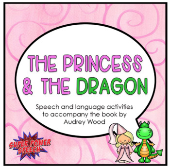 The Princess and the Dragon (Speech/Language Activities)