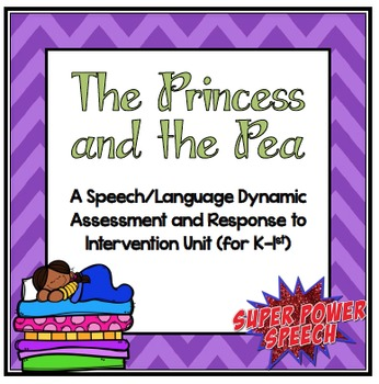 The Princess and the Pea (Speech Dynamic and RTI Unit)