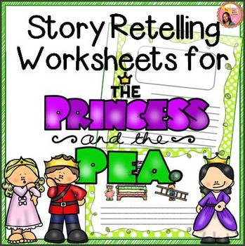 The Princess And The Pea Story Retelling Worksheets By Nylas