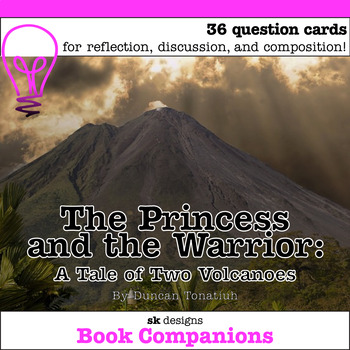 The Princess and the Warrior: A Tale of Two Volcanoes Discussion Question Cards