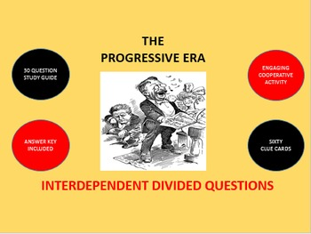 The Progressive Era: Interdependent Divided Questions Activity