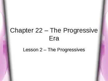The Progressive Era - The Progressives PowerPoint
