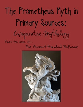 The Prometheus Myth in Primary Sources