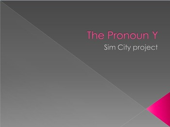 """The Pronoun Y & Places in Town Vocabulary : """"Sim City"""" project"""