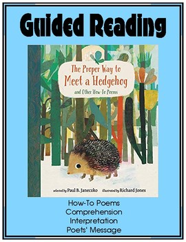 The Proper Way to Meet a Hedgehog and Other How-To Poems - Guided Reading