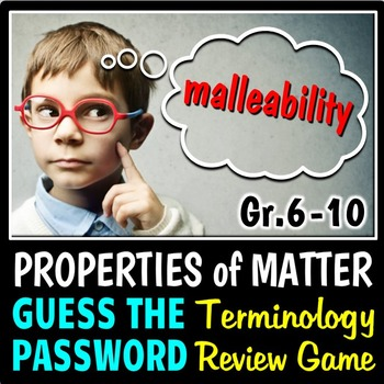 Properties of Matter - Password Terminology Review Game {E