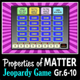 Properties of Matter - Jeopardy PowerPoint Game {Editable}