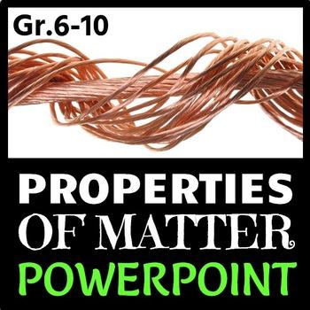 Properties of Matter - PowerPoint {Editable}