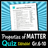 Properties of Matter - Quiz {Editable}