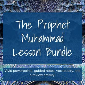 The Prophet Muhammad - Lesson Bundle