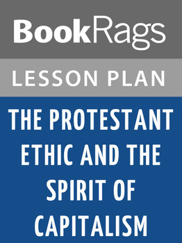 The Protestant Ethic and the Spirit of Capitalism Lesson Plans