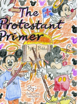 The Protestant Primer; Luther on Faith and Calvin on Predestination