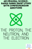 The Proton, the Neutron, and the Electron (A Funny Science Short Story)