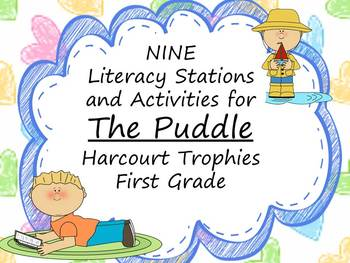 The Puddle Literacy Stations for Harcourt Trophies First Grade