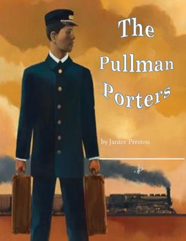 The Pullman Porters - Teaching Critical Thinking with Multiple texts and genres