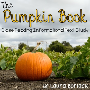 The Pumpkin Book Close Reading Informational Text Study and Extended Activities