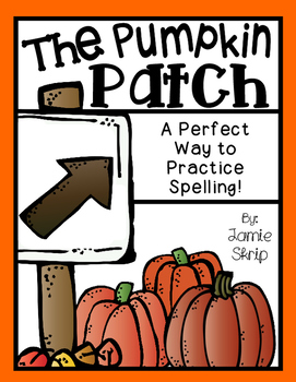 The Pumpkin Patch [A Perfect Way to Practice Spelling]