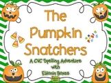 The Pumpkin Snatchers: A CVC Spelling Adventure with Elkon