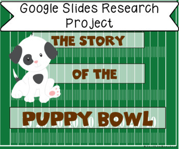 The Puppy Bowl Research in Google Slides™