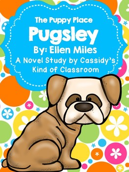 The Puppy Place: Pugsley Novel Study
