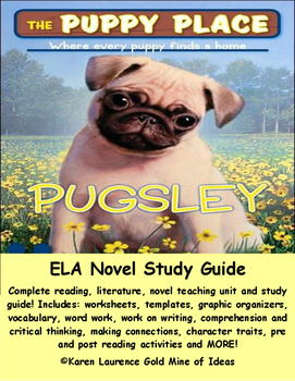 "The Puppy Place ""Pugsley"" by Ellen Miles ELA Novel Reading Study Guide COMPLETE!"