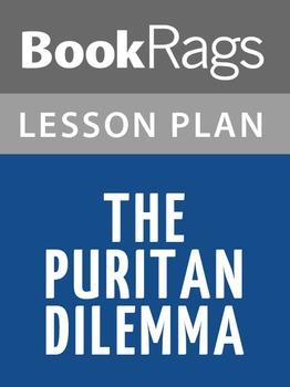 The Puritan Dilemma Lesson Plans
