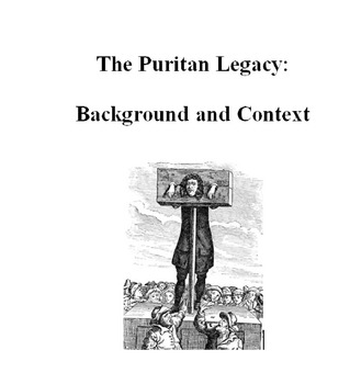 The Puritans: Context and Legacy  (a Crucible/Scarlet Lett