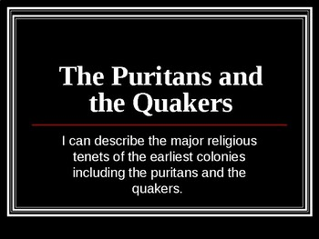 The Puritans and the Quakers