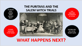 The Puritans and the Salem Witch Trials:  What Happens Next?
