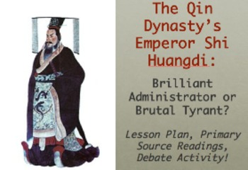 The Qin Dynasty's Shi Huangdi: Brilliant Administrator or Brutal Tyrant?