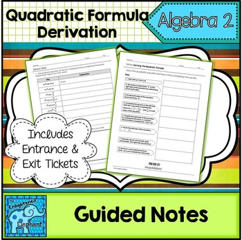 The Quadratic Formula Derivation Guided Notes