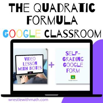 The Quadratic Formula (Google Form, Interactive Video Less