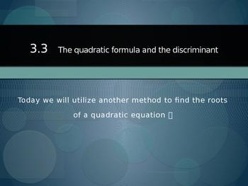 The Quadratic Formula and the Discriminant