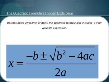 The Quadratic Formula and the Discriminant