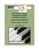 The Quality Music Instruction Guide for Piano:  Book I