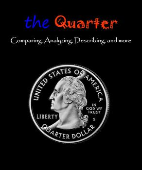 The Quarter:  Comparing, Analyzing, Describing (Money)