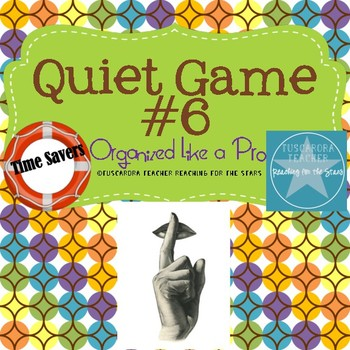 The Quiet Game 6