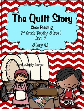 The Quilt Story Close Reading Unit Reading Street 2nd Grade 4.1