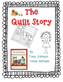 The Quilt Story by Tony Johnson-A Complete Book Response Journal