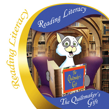 The Quiltmaker's Gift Reading Literacy Packet
