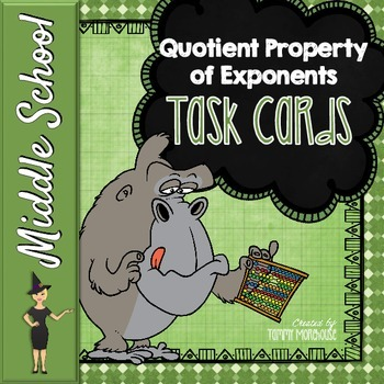 The Quotient Property of Exponents - Task Cards