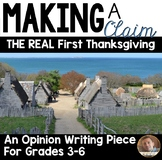 The REAL First Thanksgiving - A Persuasive/Opinion Writing Piece for Grades 3-6