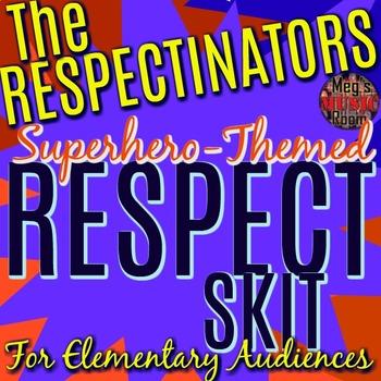 The RESPECTINATORS - RESPECT script - Superhero Theme for Elementary Audience