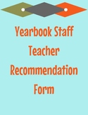 The RIGHT Questions: Yearbook Staff Teacher Recommendation Form